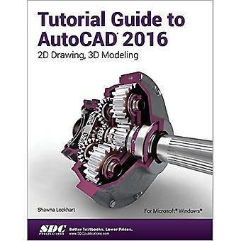 Tutorial Guide to Autocad 2016 by Shawna Lockhart - 9781585039562 Book