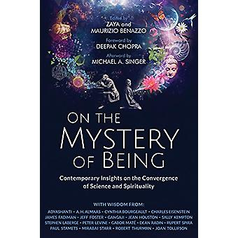 On the Mystery of Being - Contemporary Insights on the Convergence of