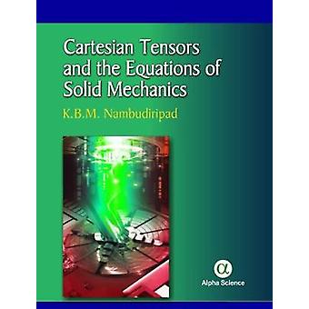 Cartesian Tensors and the Equations of Solid Mechanics by K. B. M. Na