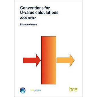 Conventions for U-Value Calculations - 2006 (2nd Revised edition) by B