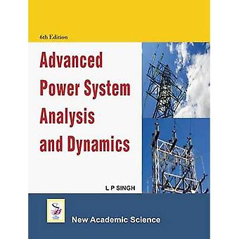 Advanced Power System Analysis and Design (6th) by L.P. Singh - 97819