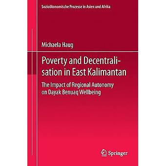 Poverty and Decentralisation in East Kalimantan - The Impact of Region