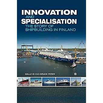 Innovation and Specialisation - The Story of Shipbuilding in Finland b