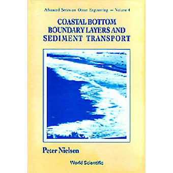 Coastal Bottom Boundary Layers And Sediment Transport by Peter Nielse