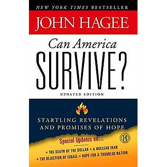Can America Survive? - Startling Revelations and Promises of Hope (Rev