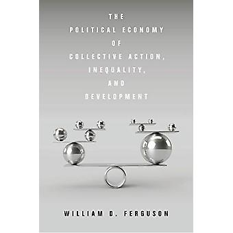 The Political Economy of Collective Action - Inequality - and Develop