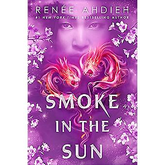Smoke in the Sun by Renee Ahdieh - 9781473658028 Book