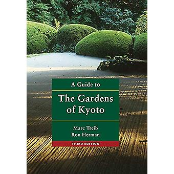A Guide to the Gardens of Kyoto by Marc Treib - 9781940743677 Book