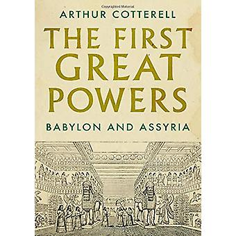 The First Great Powers - Babylon and Assyria by Arthur Cotterell - 978