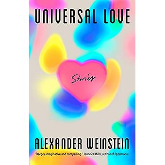 Universal Love - Stories by Alexander Weinstein - 9781922268549 Book