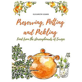 Preserving - Potting and Pickling - Food from the Store Cupboards of E
