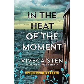 In the Heat of the Moment by Viveca Sten - 9781503904842 Book