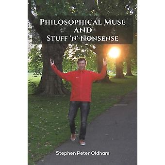 Philosophical Muse and Stuff n Nonsense by Oldham & Stephen Peter