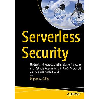 Serverless Security by Calles & Miguel A.