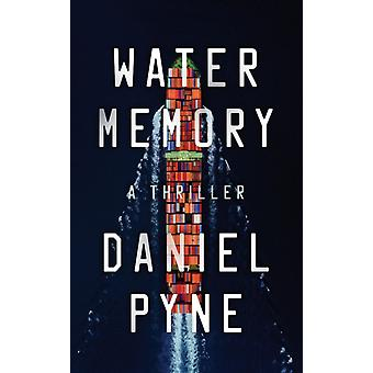 Water Memory  A Thriller by Daniel Pyne