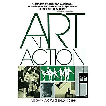 Art in Action - Toward a Christian Aesthetic by Nicholas Wolterstorff