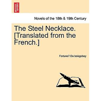 The Steel Necklace. [Translated from the French.] by Fortune Du Boisg