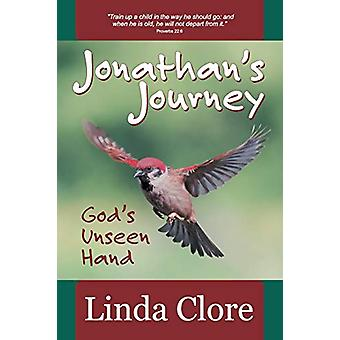 Jonathan's Journey - God's Unseen Hand by Linda Clore - 9781479610112