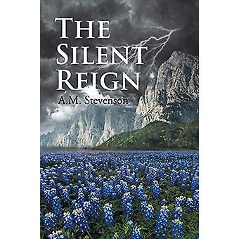The Silent Reign by A M Stevenson - 9781643000602 Book