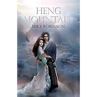 Heng Mountain by Mike Robinson - 9781781324639 Book