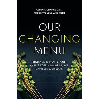 Our Changing Menu Climate Change and the Foods We Love and Need