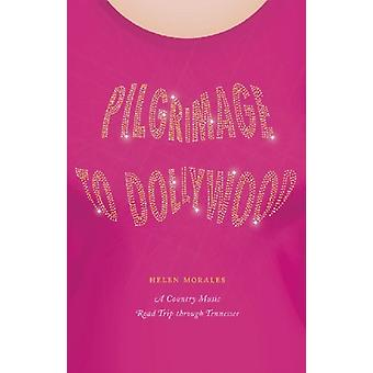 Pilgrimage to Dollywood by Helen Morales