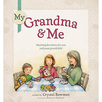 My Grandma And Me by Illustrated by Katherine Kirkland Crystal Bowman