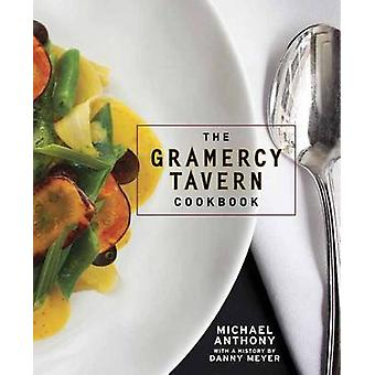 The Gramercy Tavern Cookbook by Michael AnthonyDorothy Kalins