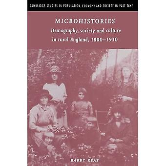 Microhistories: Demography, Society and Culture in Rural England, 1800-1930 (Cambridge Studies in Population, Economy & Society in Past Time): Demography, ... Economy and Society in Past Time)