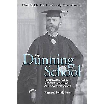 Dunning School - Historioitsijat - Rotu - ja Reconstrucin merkitys