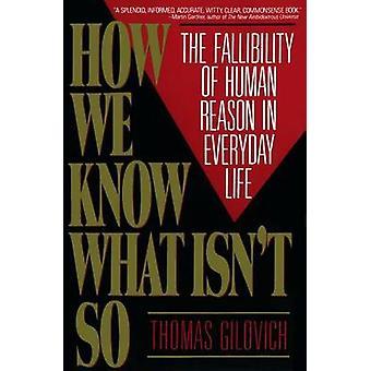 Wie wir wissen, was ist nicht So - Fehlbarkeit der menschlichen Vernunft in alltäglichen Li