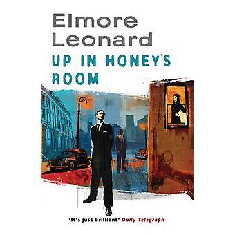 Oben in Honig Raum von Elmore Leonard - 9780753824290 Buch