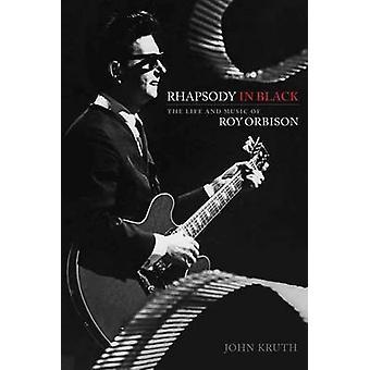 Rhapsody in Black - das Leben und die Musik von Roy Orbison durch John Kruth-