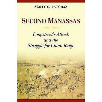 Second Manassas - Longstreet's Attack and the Struggle for Chinn Ridge