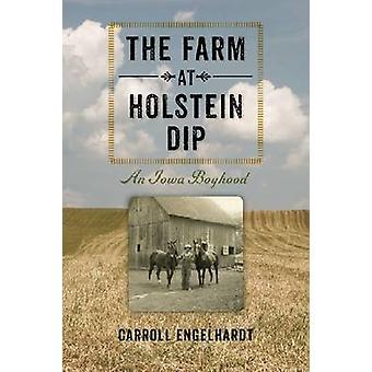 La granja de Holstein Dip - una adolescencia de Iowa por Carroll Engelhardt - 978
