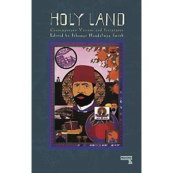 The Holy Land - Contemporary Visions and Scriptures by Ithamar Handelm