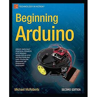 Beginning Arduino - 2013 (2nd Revised edition) by Michael McRoberts -