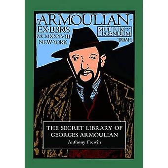 The Secret Library of Georges Armoulian - Being an Annotated Catalogue