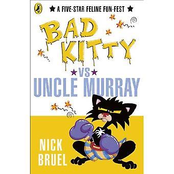Bad Kitty Vs Onkel Murray