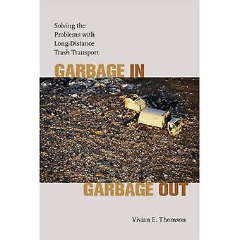Søppel inn, søppel ut: Løse problemer av langdistanse søppel Transport