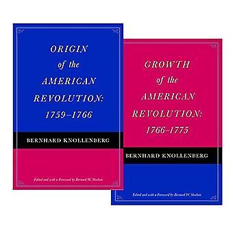 Origine de la révolution américaine, 1759-1766: et la croissance de la révolution américaine, 1766-1775