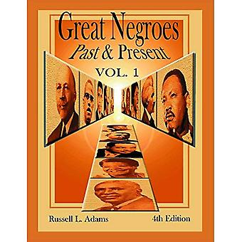Great Negroes: v. 1: Past and Present