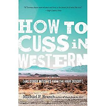 Comment Cuss dans l'Ouest: et autres Missives du désert de haute