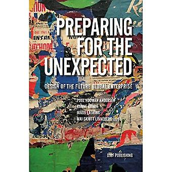 Preparing for the Unexpected: Design of the Future Global Enterprise