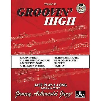 Volume 43: Groovin ' High (avec CD Audio gratuit): 43 (série Jamey Aebersold Play-A-Long)
