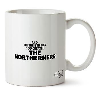 Hippowarehouse And On The 8Th Day God Created The Northerners Printed Mug Cup Ceramic 10oz