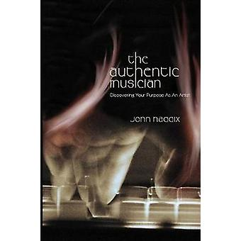 The Authentic Musician by Haddix & John