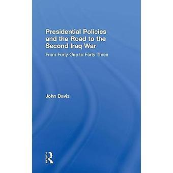 大統領の政策とデイビス ・ ジョンが 43 に 40 ものから第 2 のイラク戦争への道