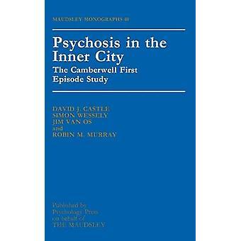 Psychosis in the Inner City by Patel & Vikram