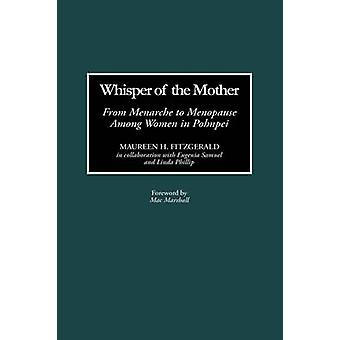 Whisper of the Mother From Menarche to Menopause Among Women in Pohnpei by Fitzgerald & Maureen H.